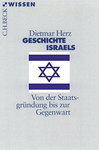Geschichte Israels: Von der Staatsgründung bis zur Gegenwart (Historische Bibliothek der Gerda Henkel Stiftung)
