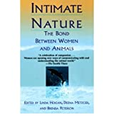 [( Intimate Nature: The Bond Between Women and Animals )] [by: Linda Hogan] [Apr-1999]