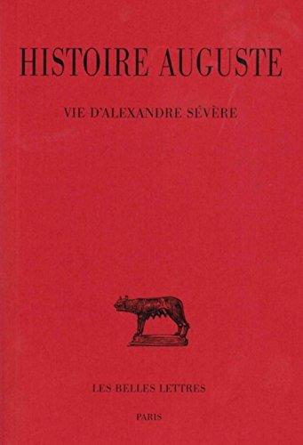 Histoire Auguste. Tome III, 2e partie: Vie d'Alexandre Sévère