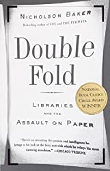 Double Fold: Libraries and the Assault on Paper by Nicholson Baker (2002-04-01)