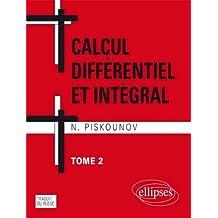 Calcul différentiel et intégral : tome 2