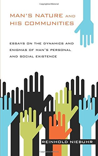 Man's Nature and His Communities: Essays on the Dynamics and Enigmas of Man's Personal and Social Existence by Reinhold Niebuhr (2012-04-01)
