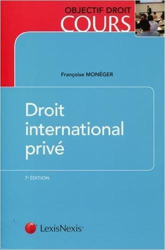 Droit international privé de Françoise Monéger ( 26 juin 2015 )