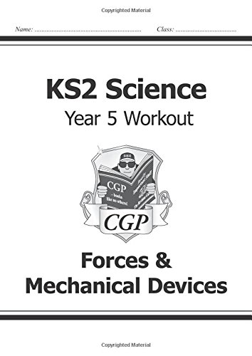 KS2 Science Year Five Workout: Forces & Mechanical Devices (CGP KS2 Science)