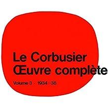 Le Corbusier et Pierre Jeanneret: Complete Works 1934-1938