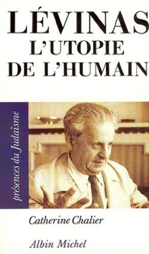 Lévinas : L'Utopie de l'humain