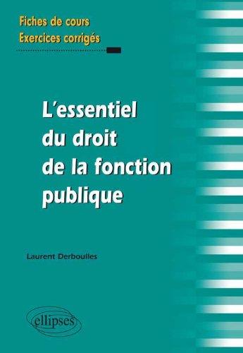 L'Essentiel du Droit de la Fonction Publique Fiches de Cours & Exercices Corrigs
