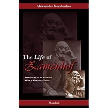Zamenhof: The Life, Works and Ideas of the Author of Esperanto (English Edition)