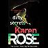 Dirty Secrets (A Karen Rose Novella): (A Karen Rose Novella) (Romantic suspense)