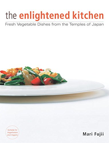 Enlightened Kitchen, The: Fresh Vegetable Dishes From The Temples Of Japan