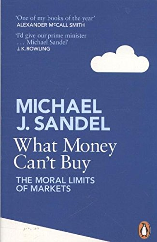 What Money Can't Buy por MICHAEL SANDEL