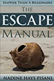 [(Happier Than a Billionaire : The Escape Manual)] [By (author) Nadine Hays Pisani] published on (October, 2014)