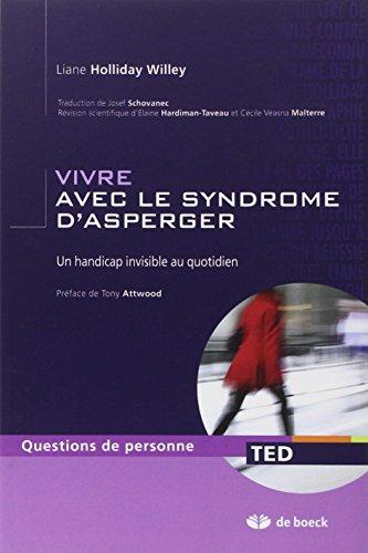 Vivre avec le syndrome d'Asperger; un handicap invisible au quotidien par Liane Holliday Willey