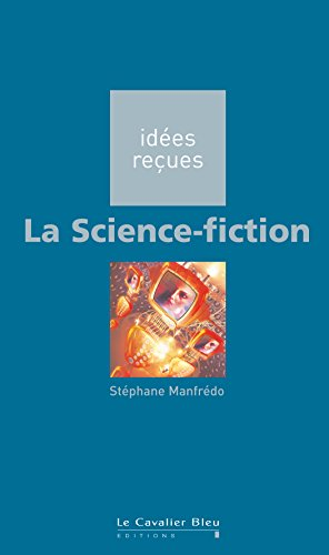 La Science fiction: idées reçues sur la science fiction