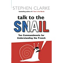Talk To The Snail by Stephen Clarke (2007-07-02)