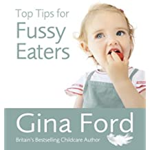 Top Tips for Fussy Eaters by Gina Ford (2011-04-01)