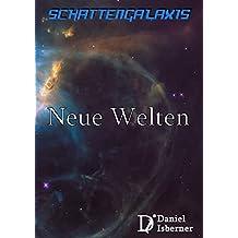 Schattengalaxis - Neue Welten