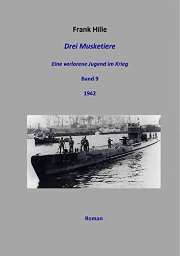 Drei Musketiere - Eine verlorene Jugend im Krieg, Band 9