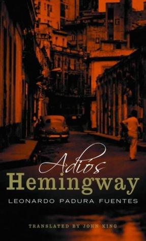 Adios Hemingway by Leonardo Padura Fuentes (2005-01-17)