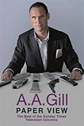 Paper View: The Best of the Sunday Times Television Columns (Hardback) by A.A. Gill (2008-12-23)