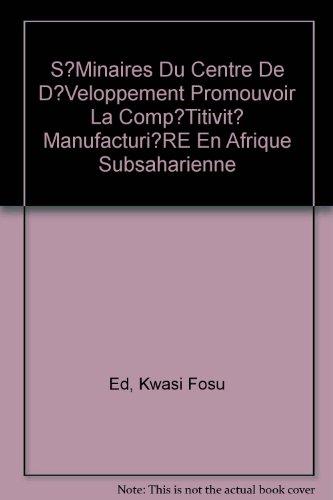 Promouvoir la compétitivité manufacturière en Afrique subsaharienne