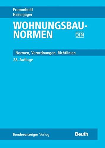 Wohnungsbau-Normen: Normen - Verordnungen - Richtlinien; herausgegeben vom DIN Deutschen Institut für Normung e.V.