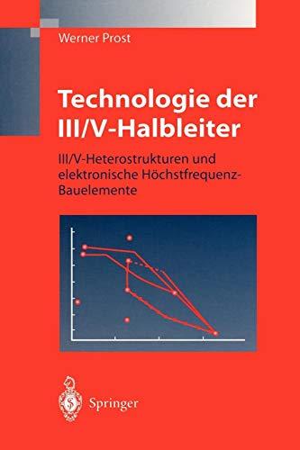 Technologie der III/V-Halbleiter: III/V-Heterostrukturen und elektronische Höchstfrequenz-Bauelemente (German Edition)