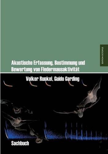 Akustische Erfassung, Bestimmung und Bewertung von Fledermausaktivität