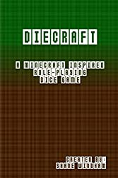 Diecraft: a Minecraft inspired role-playing dice game (English Edition)