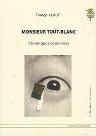 Monsieur Tout-Blanc par François Laut