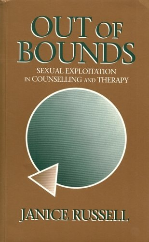 Out of Bounds: Sexual Exploitation in Counselling and Therapy by Janice Dexter (20-Apr-1993) Paperback