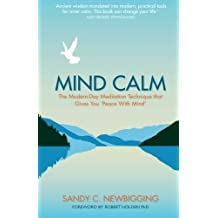 Mind Calm: The Modern-Day Meditation Technique that Proves the Secret to Success is Stillness by Sandy Newbigging (2014-03-03)