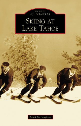 Skiing at Lake Tahoe (Images of America) (English Edition)