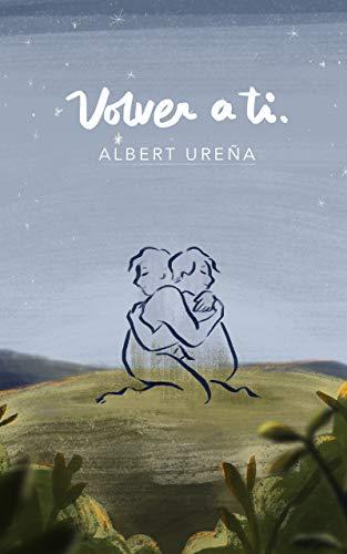 Volver a ti eBook: Albert Ureña Martínez: Amazon.es: Tienda Kindle