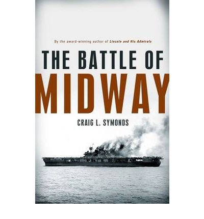 the-battle-of-midway-pivotal-moments-in-american-history-by-symonds-craig-l-2011-hardcover