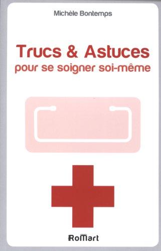 Trucs & Astuces pour se soigner soi-mme