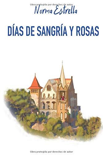 Días de sangría y rosas (I love Barcelona) por Norma Estrella