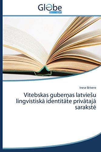 Vitebskas Guber as Latvie U Lingvistisk Identit Te Priv Taj Sarakst por Br Vere Inese