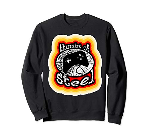 Thumbs Of Steel Funny Video Game Retro Gaming Vintage Gamer Sweatshirt - Retro-gaming-pullover