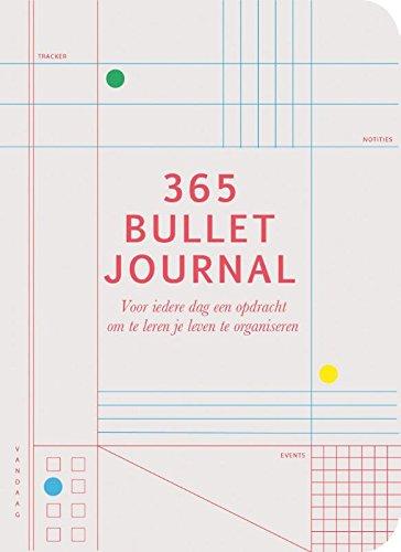 365 BULLET JOURNAL: Voor iedere dag een opdracht om te leren je leven te organiseren