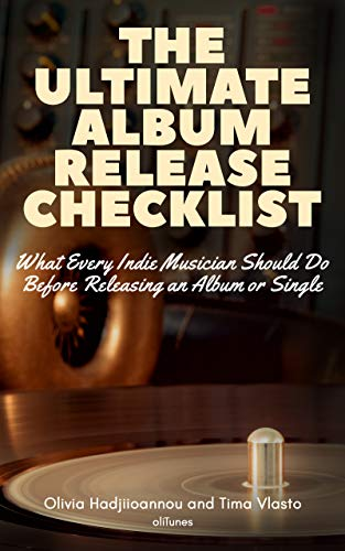 The Ultimate Album Release Checklist: What Every Indie Musician Should Do  Before Releasing an Album or Single