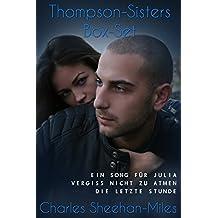 Thompson-Sisters Box-Set: Ein Song für Julia, Vergiss Nicht Zu Atmen, Die letzte Stunde