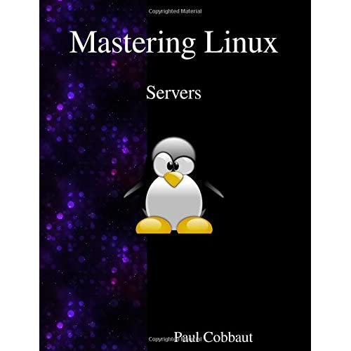 Mastering Linux - Servers by Paul Cobbaut (2016-03-13)