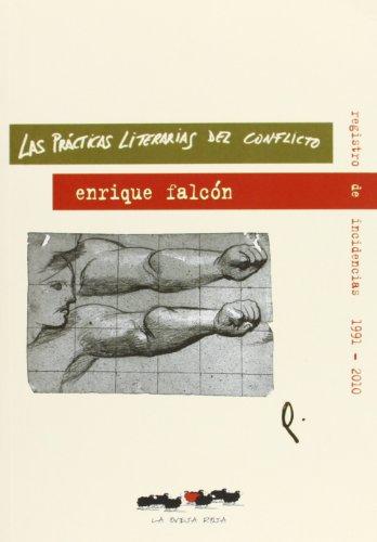 Practicas Literarias Del Conflicto (Ensayo) por Enrique Falcon