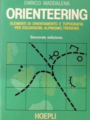Orienteering. Elementi di orientamento e topografia per escursioni, alpinismo, trekking