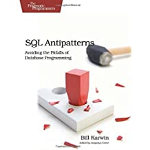 SQL Antipatterns: Avoiding the Pitfalls of Database Programming (Pragmatic Programmers) by Bill Karwin (2010-07-05)