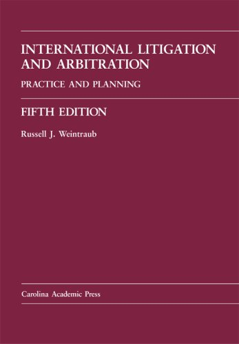 International Litigation And Arbitration: Practice And Planning