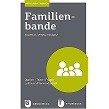 Familienbande: Quellen - Texte - Fragen zu Ehe und Verwandtschaft (Mittelpunkt Mensch)