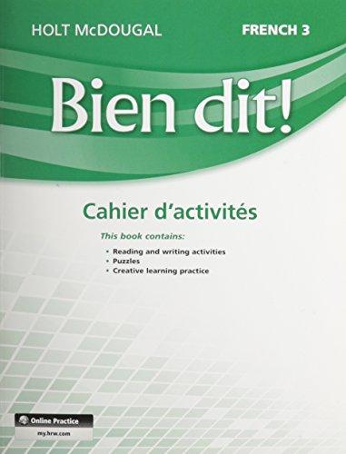 Bien Dit!: Cahier d'Activités Student Edition Level 3