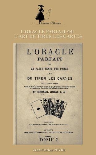 L ORACLE PARFAIT OU L ART DE TIRER LES CARTES - Tome 2 (French ... d712f721ee6b